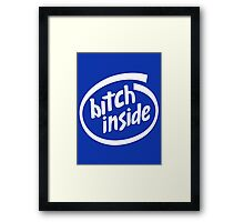 Bitch Inside Framed Print