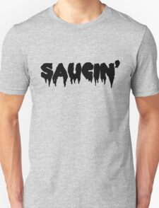 Saucin' black text T-Shirt
