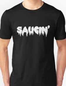 Saucin' white text T-Shirt