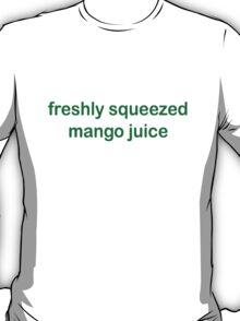 Freshly Squeezed Mango Juice T-Shirt