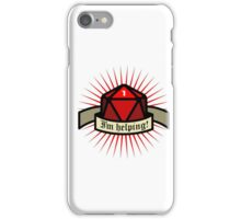 I'm helping - Role dice iPhone Case/Skin