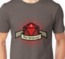 I'm helping - Role dice Unisex T-Shirt