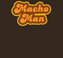 Macho Man - Retro 70s - Logo Unisex T-Shirt