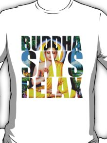 Buddha Says Relax T-Shirt