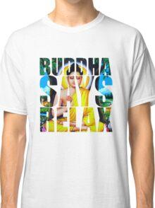 Buddha Says Relax Classic T-Shirt