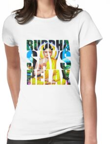 Buddha Says Relax Womens Fitted T-Shirt