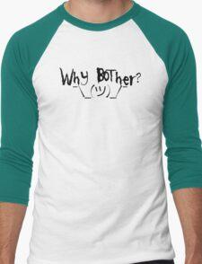 Why bother? Shrug Men's Baseball ¾ T-Shirt