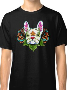 Day of the Dead French Bulldog in White Sugar Skull Dog Classic T-Shirt