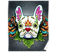 Day of the Dead French Bulldog in White Sugar Skull Dog Poster