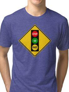 Go Very Fast. Tri-blend T-Shirt