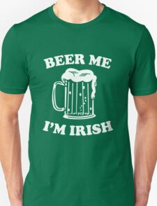 Beer me I'm Irish T-Shirt