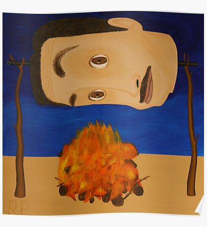 Self Portrait Roasting Over an Open Fire Poster