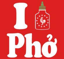 I Sriracha [love] Pho by southfellini