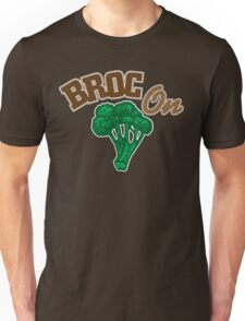 Broc On Unisex T-Shirt