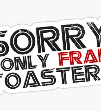I only frak toasters Sticker