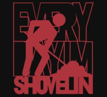 Every Day I'm Shovelin' by PosterChild