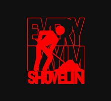 Every Day I'm Shovelin' Unisex T-Shirt