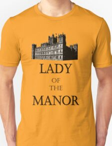 Lady of the Manor Unisex T-Shirt