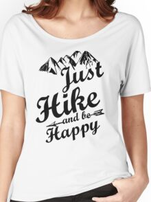 Just Hike and be Happy Women's Relaxed Fit T-Shirt
