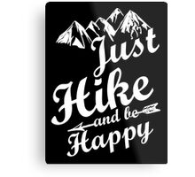Just Hike and be Happy Metal Print