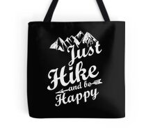 Just Hike and be Happy Tote Bag