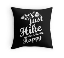 Just Hike and be Happy Throw Pillow