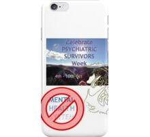 Celebrate Psychiatric Survivors Week iPhone Case/Skin