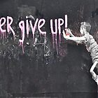 &quot;never give up!&quot; by Valerie Rosen
