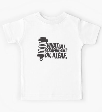 What am I scraping on? Kids Tee