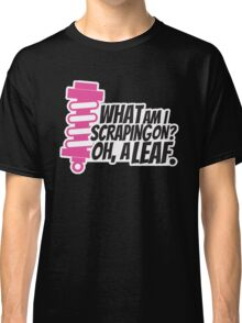 What am I scraping on? 3 Classic T-Shirt
