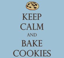 Keep Calm and Bake Cookies by Emily Clarke