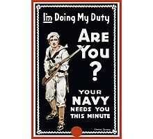 I'm Doing My Duty Are You? -- WWI Navy Photographic Print