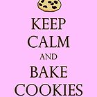 Pink Keep Calm and Bake Cookies by Emily Clarke