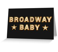 Broadway Baby Greeting Card