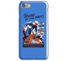 Build For Your Navy -- WW2 iPhone Case/Skin