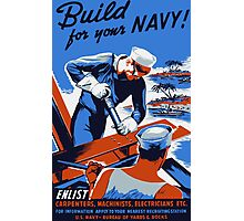 Build For Your Navy -- WW2 Photographic Print