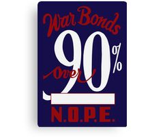 War Bonds Over 90% N.O.P.E. -- WW2 Canvas Print