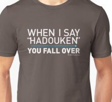 When I Say HADOUKEN... Unisex T-Shirt