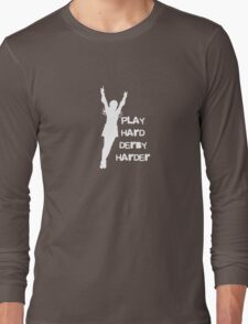 Play Hard, Derby Harder Long Sleeve T-Shirt