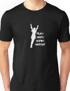 Play Hard, Derby Harder Unisex T-Shirt