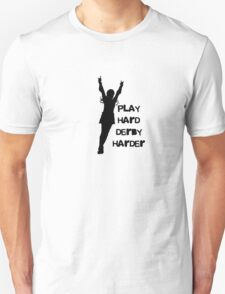 Play Hard, Derby Harder ~ Black Unisex T-Shirt
