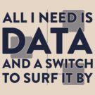 All I Need Is Data... Geek - Light by destinysagent