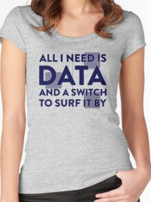 All I Need Is Data... Geek - Light Women's Fitted Scoop T-Shirt