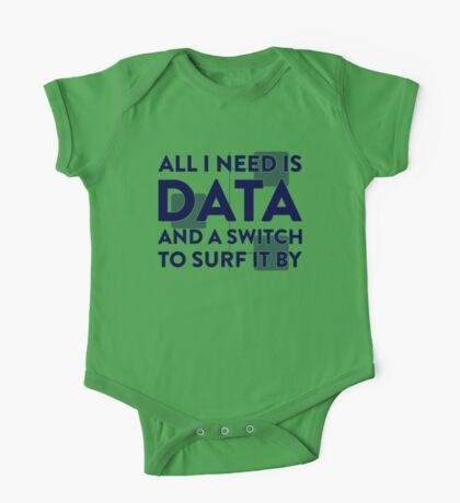 All I Need Is Data... Geek - Light One Piece - Short Sleeve