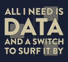 All I Need Is Data... Geek - Dark Kids Tee