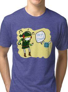 Hey Listen!! Tri-blend T-Shirt