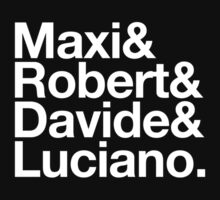 Maxi & Robert & Davide & Luciano by howsonisnow