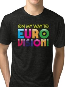 On my way to Eurovision Tri-blend T-Shirt