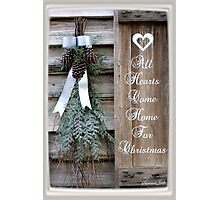 All Hearts Come Home for Christmas Photographic Print
