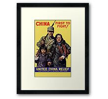 China First To Fight -- WWII Framed Print